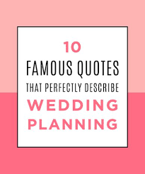 wedding quotes on planning wedding quotes wedding