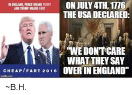 England Memes - on july 4th1t16 in england pence means penny and trump means fart