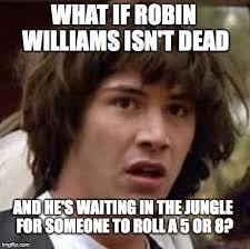 Robin Williams Meme - robin williams meme 28 images robin williams imgflip did you