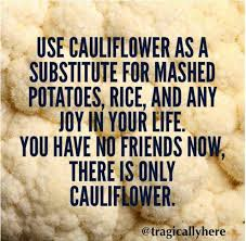 Mashed Potatoes Meme - dopl3r com memes use cauliflower as a substitute for mashed