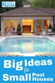 Small Pools For Small Spaces by 7 Big Ideas For Small Pool Houses Small Pool Houses Pool Houses