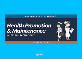 health promotion and maintenance nclex practice quiz 25 questions