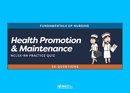 health promotion and maintenance nclex practice quiz 25 questions