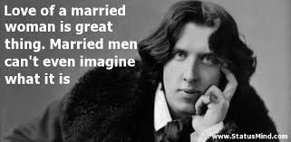 wedding quotes oscar wilde of a married woman is great thing married statusmind