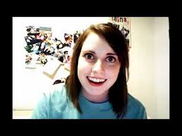 Obsessive Girlfriend Meme - overly attached girlfriend youtube