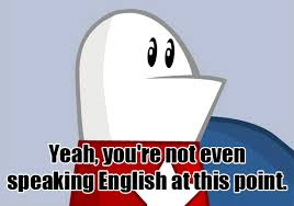 Speak English Meme - english do you speak it homestar runner know your meme