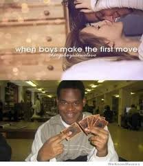 Boys Meme - when boys make the first move weknowmemes