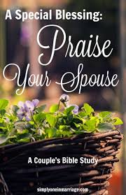 scriptures of thanksgiving and praise a special blessing praise your spouse a couple u0027s bible study