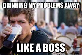 Drinking Problem Meme - drinking your boss meme your best of the funny meme