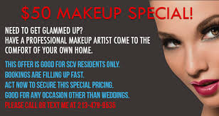 makeup artists that come to your house promotions scv makeup artist