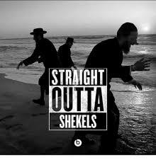 Shekels Meme - straight outta shekels meme on me me