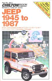 types of jeeps chilton u0027s repair u0026 tune up guide jeep 1945 to 1987 all u s and