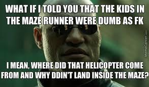 Runner Meme - if the maze runner knew by bowlerhatinc meme center