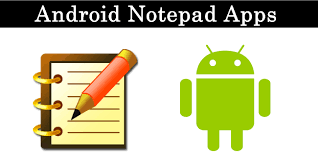 android notepad top 10 best notepad apps for android 2018 safe tricks
