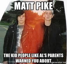 Pike Meme - young matt pike al cisneros meme generator