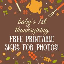 free printable baby s thanksgiving milestone sign for photos