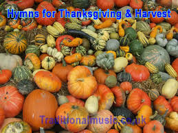a collection of 100 traditional hymns for thanksgiving and harvest