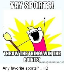 Eat All The Things Meme - sports throw the thing win the points memegenerator net any