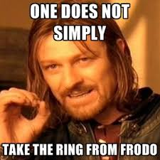 Frodo Meme - one does not simply take the ring from frodo create meme