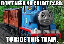 don t need no credit card to ride this train thomas the tank