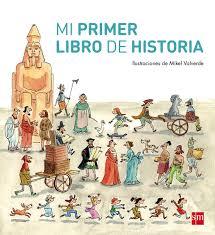 mis libros historias de la historia mi primer libro de historia literatura infantil y juvenil sm