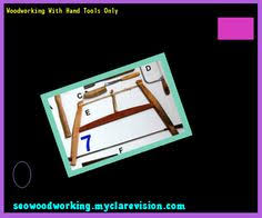 Woodworking Hand Tools Canada by Woodworking Hand Tools 195842 Woodworking Plans And Projects