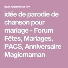 parodie chanson mariage idée de parodie de chanson pour mariage forum fêtes mariages