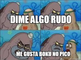 Boku No Pico Meme - meme creator dime algo rudo me gusta boku no pico meme generator