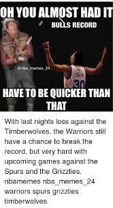 You Almost Had It Meme - oh you almost hadit bulls record memes 24 have to be quicker than