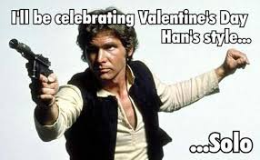 Solo Meme - funny valentine s day memes for 2016