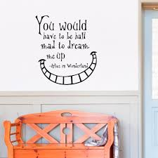 alice in wonderland quote wall decal you would have to be half zoom