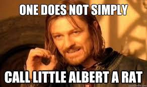Albert Meme - one does not simply call little albert a rat boromir quickmeme