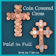 coin covered cross paid in full easter craft easter crafts