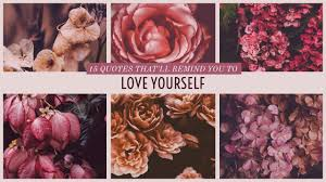 quote about love myself 15 quotes that u0027ll remind you to love yourself what about my