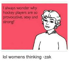 Provocative Memes - always wonder why hockey players are so provocative sexy and strong