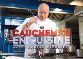 revoir cauchemar en cuisine philippe etchebest cauchemar en cuisine mon chef de cuisine