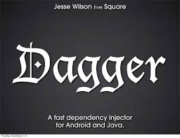 dagger a fast dependency injector for android and java