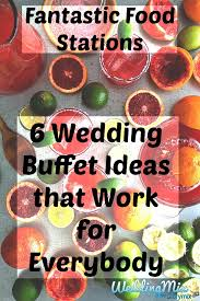 wedding buffet menu ideas fantastic food station suggestions 6 wedding buffet ideas that