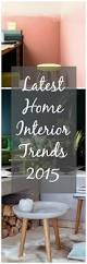 latest home interior trends 2015 love chic living