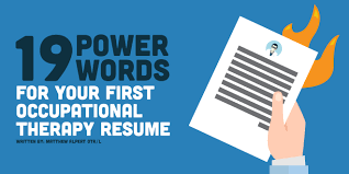 Sample Ot Resume by 19 Power Words For Your Occupational Therapy Resume