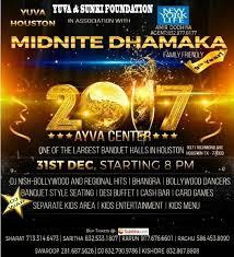 new years houston tx midnite dhamaka new year party 2017 at ayva center