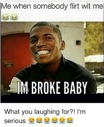 Broke Meme - 25 best memes about im broke baby im broke baby memes
