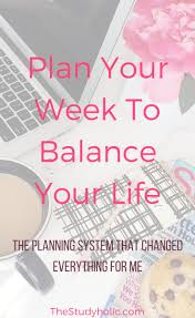 plan your week to balance your life time management