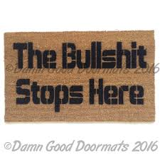 the bullshit stops here rude funny doormat funny rude