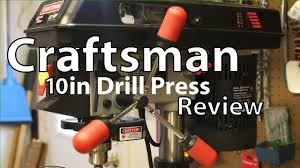 Woodworking Bench Top Drill Press Reviews by Craftsman 10in Drill Press Review And Demo Youtube