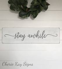 stay awhile sign home decor sign wood sign farmhouse