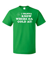 Funny Meme T Shirts - where da gold at st patrick s day leprechaun funny meme t shirt