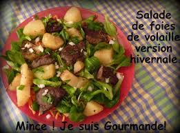 cuisiner foie de volaille salade de foie de volailles version hivernale mince je suis