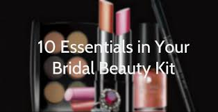 10 things you must have in your bridal beauty bag