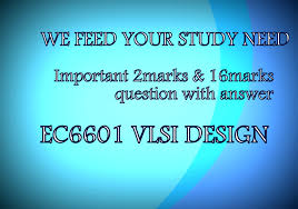 ec6601 vlsi design 2 marks u0026 16 marks questions with answers reg